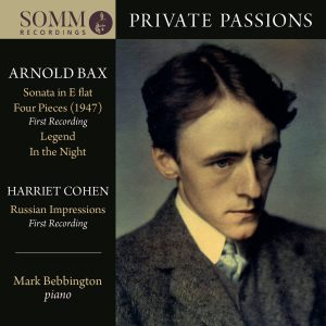 Private Passions - Piano music by Arnold Bax & Harriet Cohen